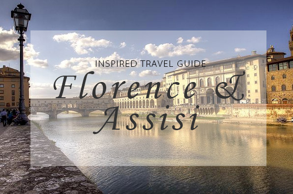 guide to florence & assisi