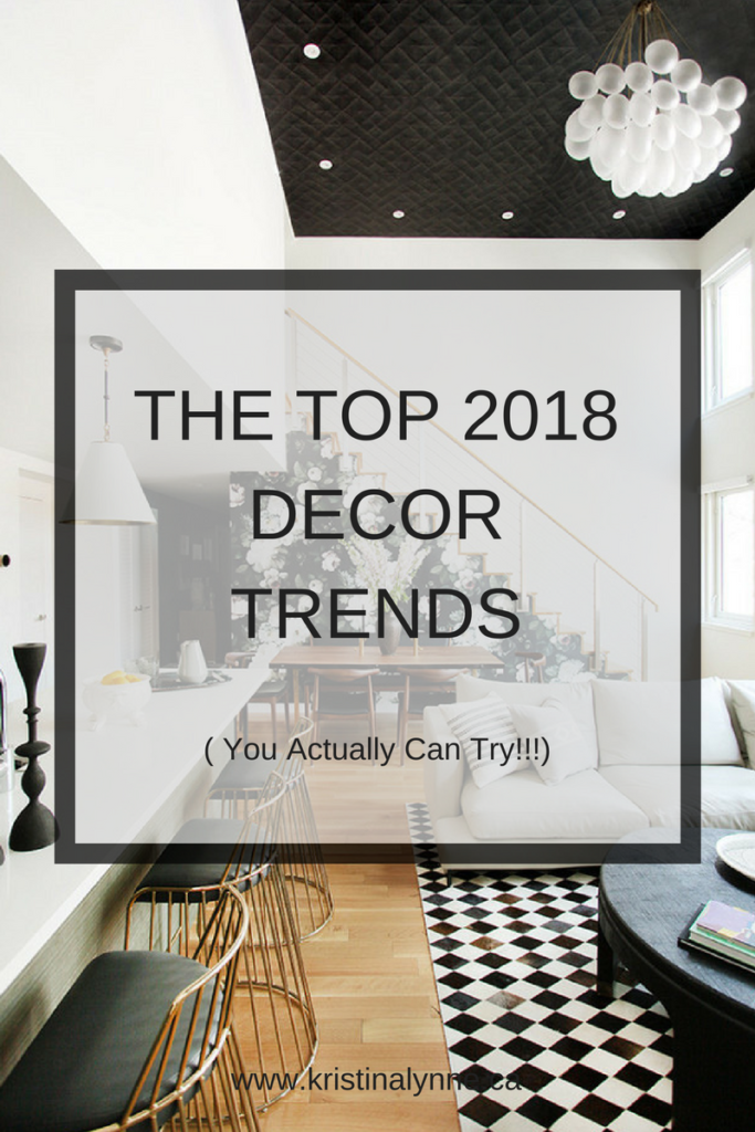 The top 8 home decor trends to try in 2018 kristina lynne for Trending decor