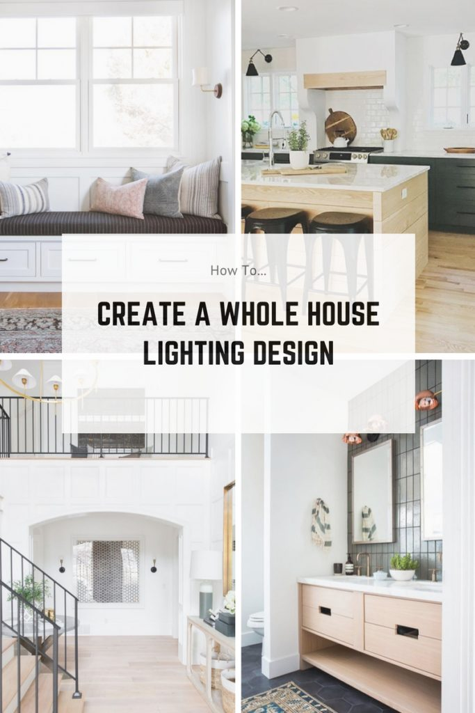 Creating a Whole House Lighting Design - Kristina Lynne